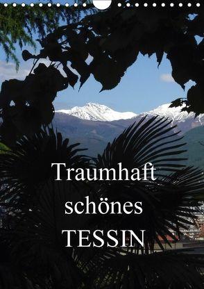 Traumhaft schönes Tessin / CH-Version (Wandkalender 2018 DIN A4 hoch) von Jäger,  Anette/Thomas