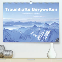 Traumhafte Bergwelten (Premium, hochwertiger DIN A2 Wandkalender 2021, Kunstdruck in Hochglanz) von Klar,  Diana