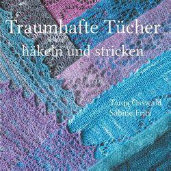 Traumhafte Tücher häkeln und stricken von Fritz,  Sabine, Osswald,  Tanja