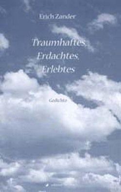 Traumhaftes, Erdachtes, Erlebtes von Zander,  Erich