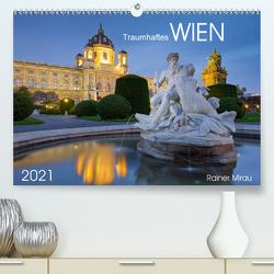 Traumhaftes Wien 2021 (Premium, hochwertiger DIN A2 Wandkalender 2021, Kunstdruck in Hochglanz) von Mirau,  Rainer