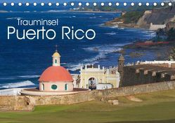 Trauminsel Puerto Rico (Tischkalender 2019 DIN A5 quer) von Freitag,  Luana
