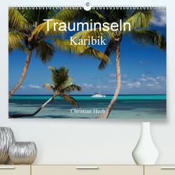 Trauminseln Karibik Christian Heeb (Premium, hochwertiger DIN A2 Wandkalender 2021, Kunstdruck in Hochglanz) von Heeb,  Christian