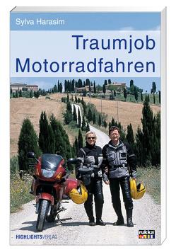 Traumjob Motorradfahren von Harasim,  Sylva