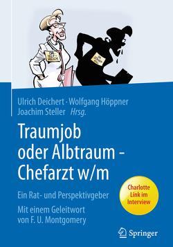 Traumjob oder Albtraum – Chefarzt m/w von Deichert,  Ulrich, Höppner,  Wolfgang, Steller,  Joachim