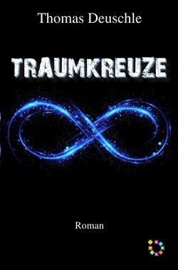 Traumkreuze von Deuschle,  Thomas