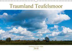 Traumland Teufelsmoor (Wandkalender 2018 DIN A3 quer) von Adam,  Ulrike