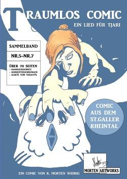 Traumlos Comic Reihe / Traumlos Comic – Ein Lied für Tjari (Nr.5 – Nr.7/Sammelband) von Widrig,  K. Morten
