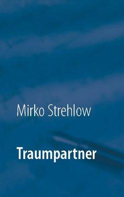 Traumpartner von Strehlow,  Mirko