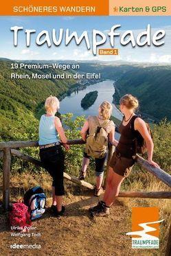 Traumpfade 1 – Schöneres Wandern Pocket. von Poller,  Ulrike, Schoellkopf,  Uwe, Todt,  Wolfgang