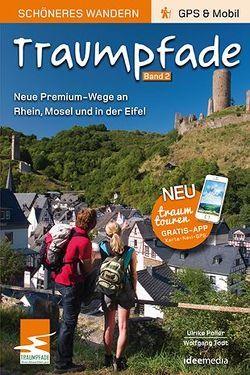Traumpfade 2 – Pocket: Aktuelle Premium-Rundwege an Rhein, Mosel und in der Eifel von Poller,  Ulrike, Schoellkopf,  Uwe, Todt,  Wolfgang