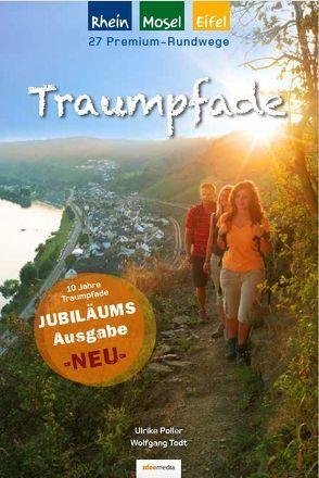 Traumpfade – Jubiläumsausgabe: 27 Premium-Rundwege am Rhein, an der Mosel und in der Eifel. von Poller,  Ulrike, Schoellkopf,  Uwe, Todt,  Wolfgang