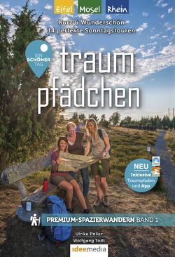 Traumpfädchen mit Traumpfaden – Ein schöner Tag Rhein/Mosel/Eifel von Poller,  Ulrike, Schoellkopf,  Uwe, Todt,  Wolfgang