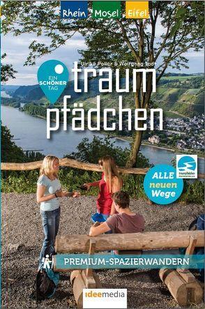Traumpfädchen – Premium-Spazierwandern am Rhein, an der Mosel und in der Eifel von Poller,  Ulrike, Todt,  Wolfgang, Uwe,  Schöllkopf