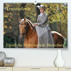 Traumpferde – Fürstliche Hofreitschule Bückeburg (Premium, hochwertiger DIN A2 Wandkalender 2021, Kunstdruck in Hochglanz) von Starick,  Sigrid
