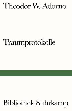 Traumprotokolle von Adorno,  Theodor W., Gödde,  Christoph, Lonitz,  Henri, Reemtsma,  Jan Philipp