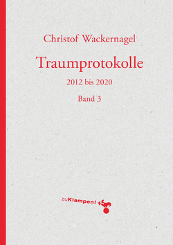 Traumprotokolle von Wackernagel,  Christof