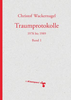 Traumprotokolle von Wackernagel,  Christof