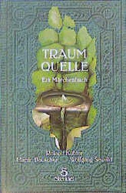 Traumquelle von Kübler,  Roland, Tannrath,  Peter