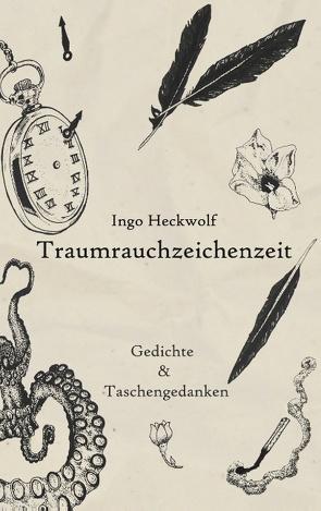 Traumrauchzeichenzeit von Heckwolf,  Ingo