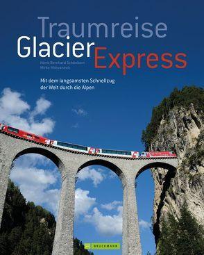 Traumreise Glacier Express von Milovanovic,  Mirko, Schönborn,  Hans-Bernhard
