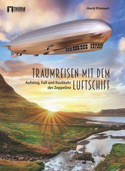 Traumreisen mit dem Luftschiff von Kleinert,  Horst
