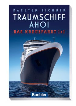 Traumschiff ahoi von Eichner,  Karsten