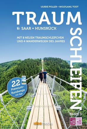 Traumschleifen & Traumschleifchen – 22 Premium-Rundwege Saar-Hunsrück von Poller,  Ulrike, Schoellkopf,  Uwe, Todt,  Wolfgang