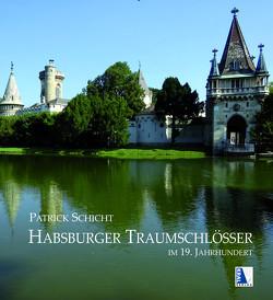 Traumschlösser der Habsburger von Schicht,  Patrick