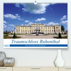 Traumschloss Ruhenthal – Das Versailles des Baltikums (Premium, hochwertiger DIN A2 Wandkalender 2021, Kunstdruck in Hochglanz) von von Loewis of Menar,  Henning