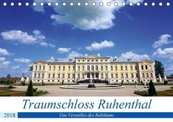 Traumschloss Ruhenthal – Das Versailles des Baltikums (Tischkalender 2018 DIN A5 quer) von von Loewis of Menar,  Henning