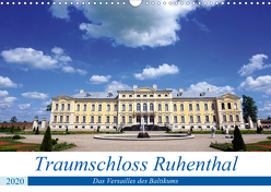 Traumschloss Ruhenthal – Das Versailles des Baltikums (Wandkalender 2020 DIN A3 quer) von von Loewis of Menar,  Henning