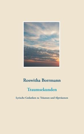 Traumsekunden von Borrmann,  Roswitha