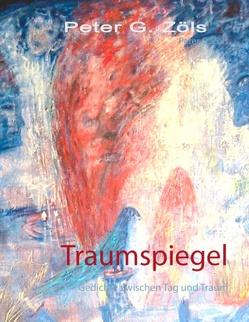 Traumspiegel von Zöls,  Peter G.