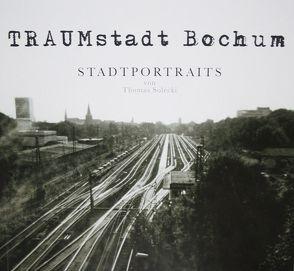 Traumstadt Bochum von Buschey,  Monika, Solecki,  Thomas