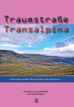 Traumstraße Transalpina von Egyed,  Claudia, Roth,  Anselm