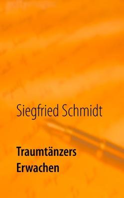 Traumtänzers Erwachen von Schmidt,  Siegfried