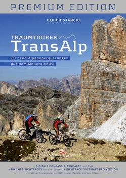 Traumtouren Transalp Premium Edition von Stanciu,  Ulrich