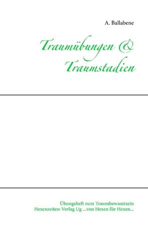 Traumübungen & Traumstadien von Ballabene,  A., Verlag UG,  Hexenzeiten
