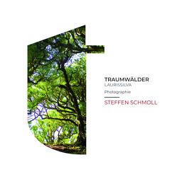 Traumwälder – Laurissilva von Schmoll,  Steffen