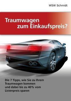Traumwagen zum Einkaufspreis? von Schmidt,  W.S.W.