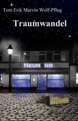 Traumwandel von Wolf-Pflug,  Tom Erik Marvin