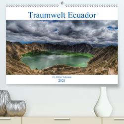 Traumwelt Ecuador (Premium, hochwertiger DIN A2 Wandkalender 2021, Kunstdruck in Hochglanz) von Oliver Schwenn,  Dr.