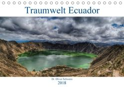 Traumwelt Ecuador (Tischkalender 2018 DIN A5 quer) von Oliver Schwenn,  Dr.