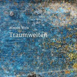 Traumwelten von Weis,  Martin