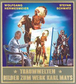 Traumwelten – Bilder zum Werk Karl Mays II von Hermesmeier,  Wolfgang, Lehmann,  Klaus, Schmatz,  Stefan, Schmid,  Bernhard, Schmid,  Lothar