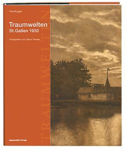 Traumwelten – St. Gallen 1930 von Hugger,  Paul, Teiwes,  Oskar
