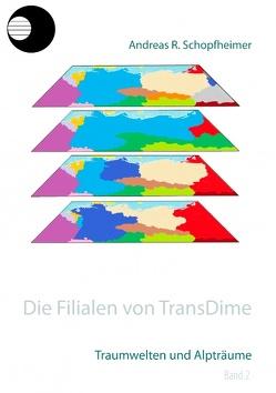 Traumwelten und Alpträume von Schopfheimer,  Andreas R.