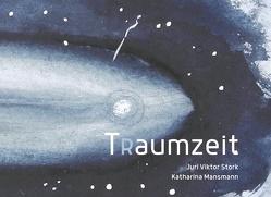 Traumzeit von Mansmann,  Katharina, Stork,  Juri Viktor