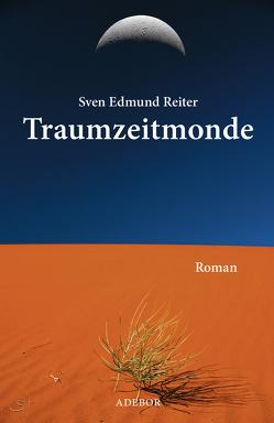 Traumzeitmonde von Reiter,  Sven Edmund